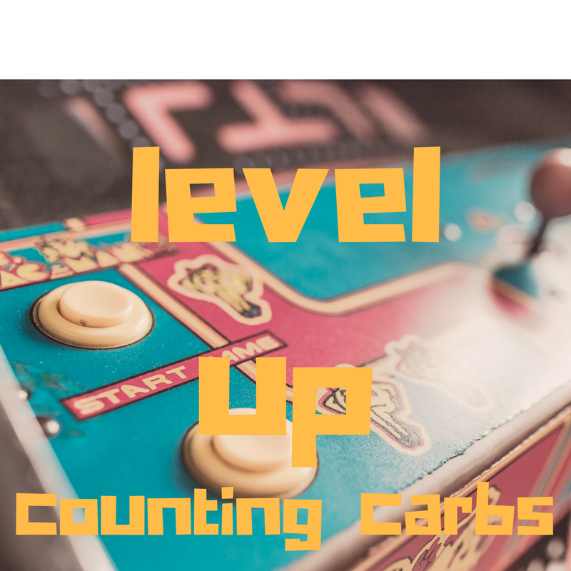 Level Up!  Counting Carbs! Are you brave enough?